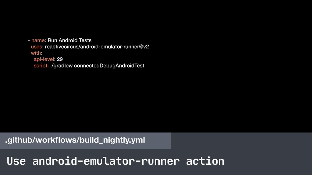 Use android-emulator-runner action .github/work...