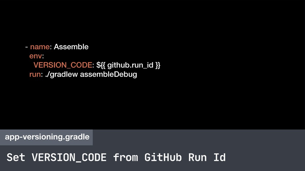 Set VERSION_CODE from GitHub Run Id app-version...
