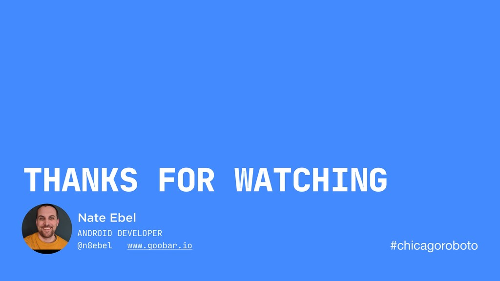 THANKS FOR WATCHING ANDROID DEVELOPER @n8ebel w...