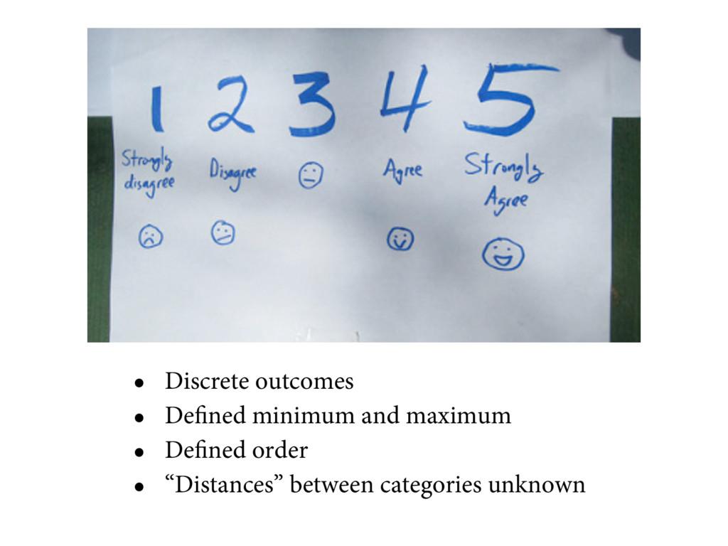 • Discrete outcomes • Defined minimum and maxim...