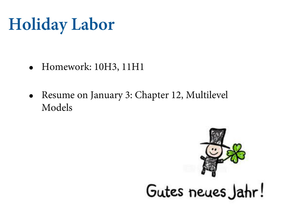 Holiday Labor • Homework: 10H3, 11H1 • Resume o...