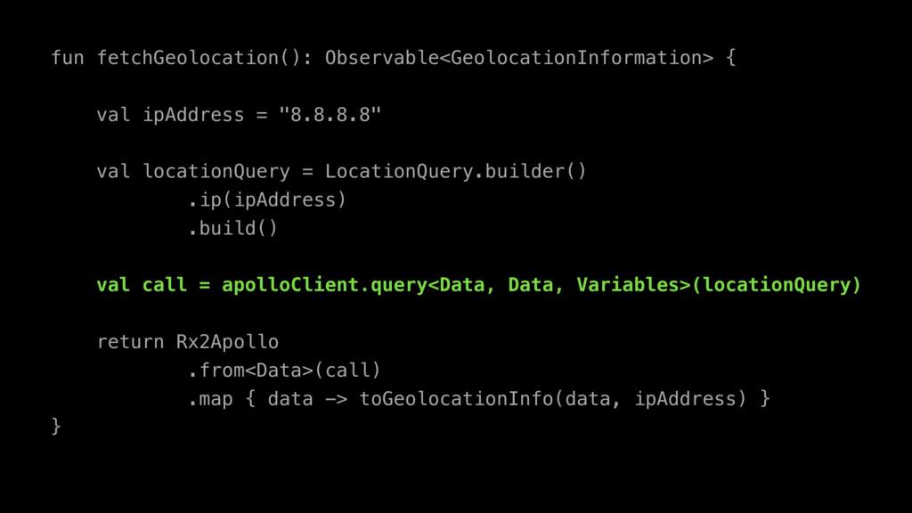fun fetchGeolocation(): Observable<GeolocationI...