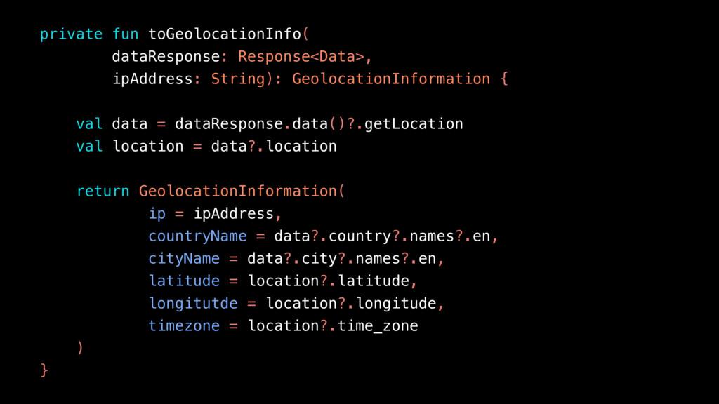 private fun toGeolocationInfo( dataResponse: Re...