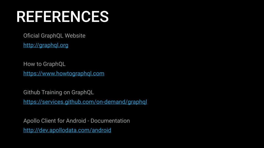 REFERENCES Oficial GraphQL Website http://graphq...