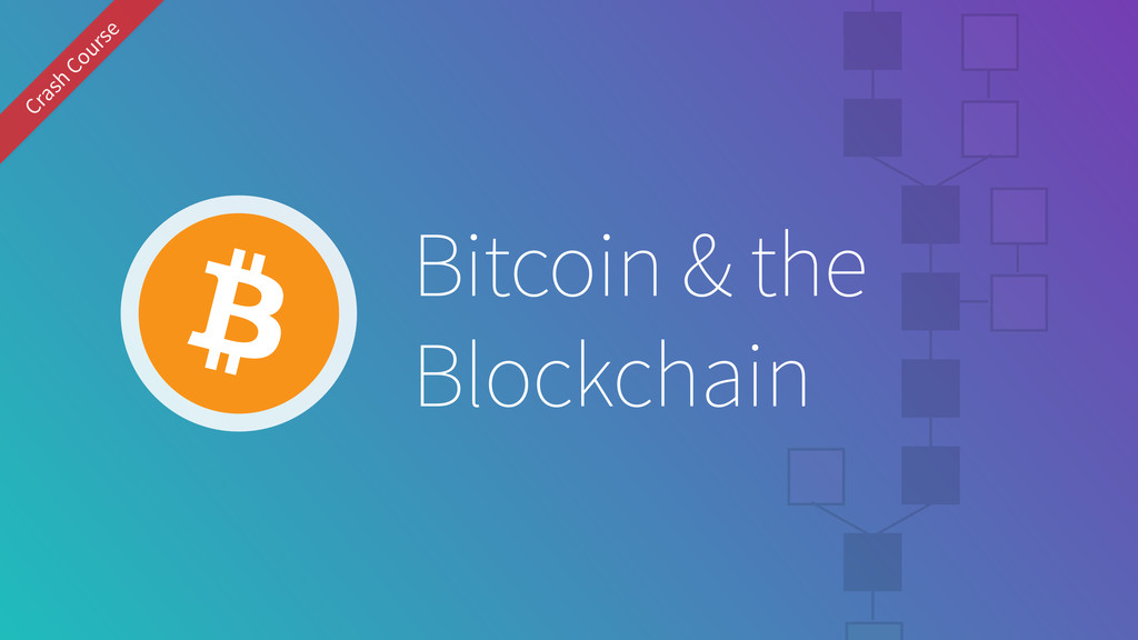 Blockchain Bitcoin & the Crash Course