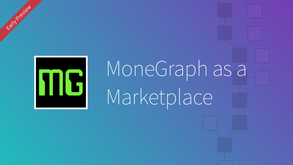 Marketplace MoneGraph as a Early Preview