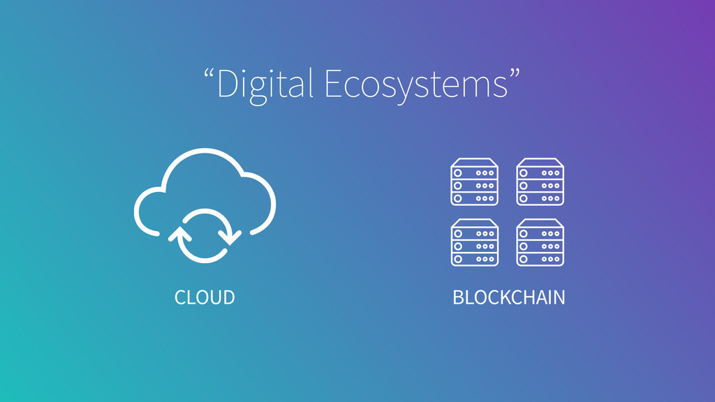 "CLOUD BLOCKCHAIN ""Digital Ecosystems"""