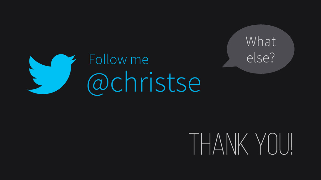 @christse Follow me What else?