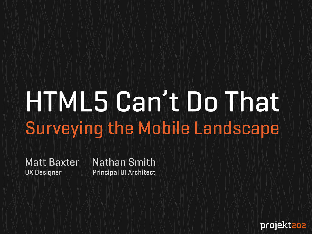 HTML5 Can't Do That Surveying the Mobile Landsc...