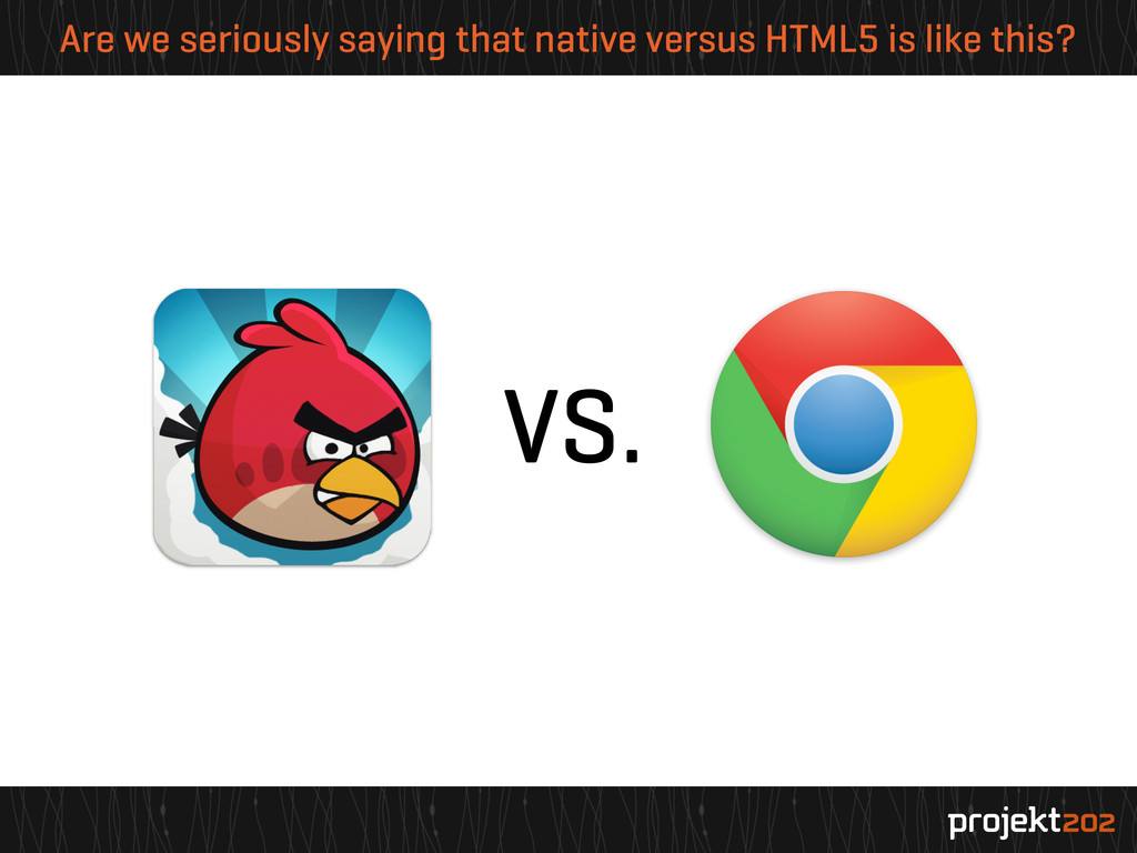 Are we seriously saying that native versus HTML...