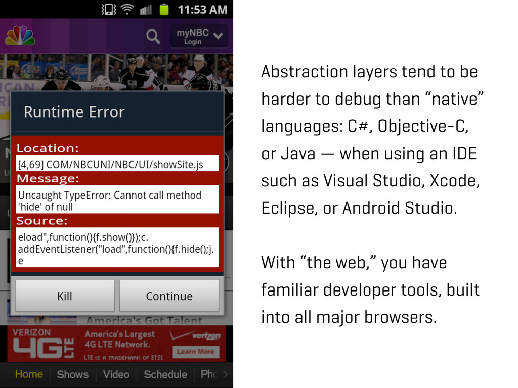 Abstraction layers tend to be harder to debug t...