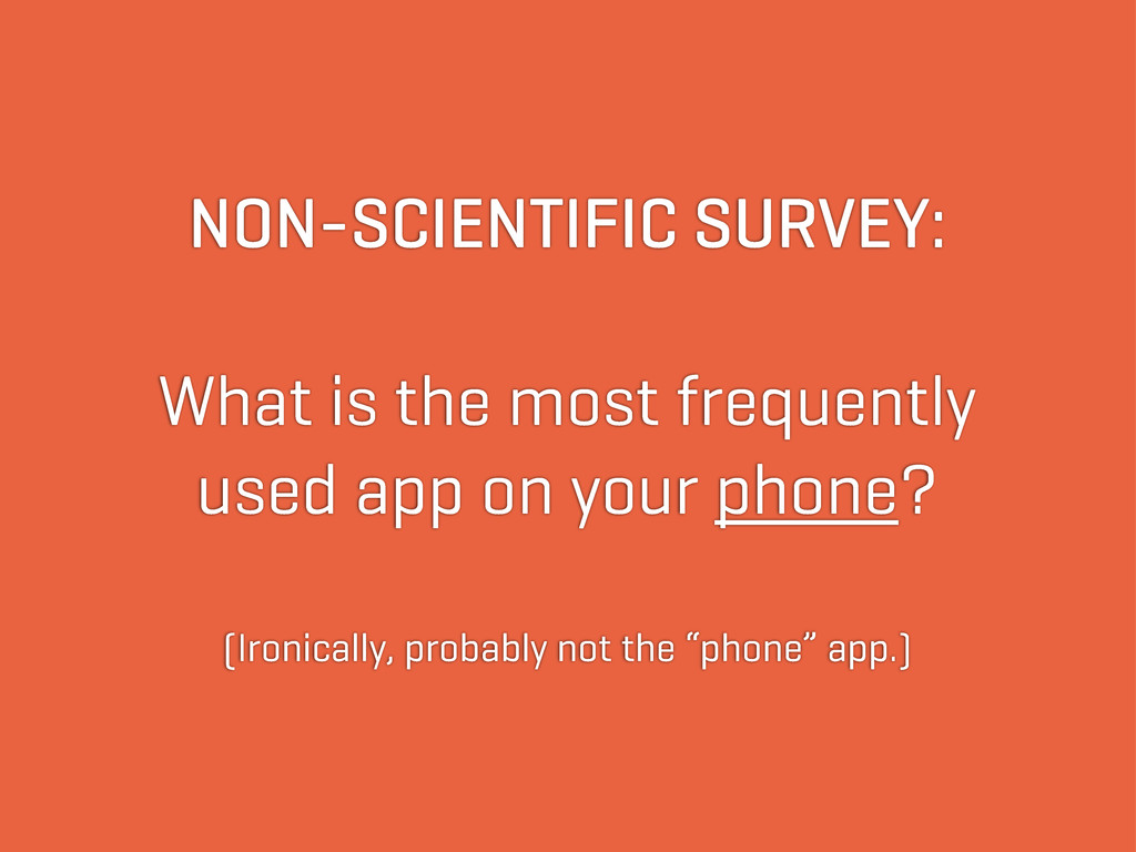 NON-SCIENTIFIC SURVEY: What is the most frequen...