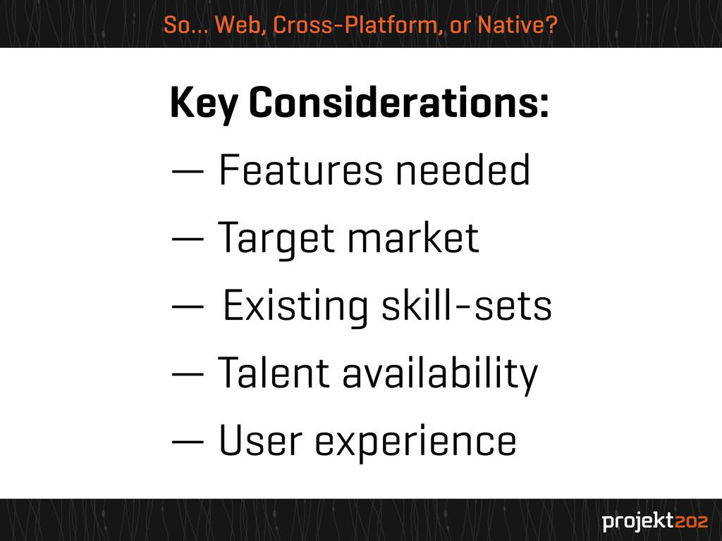 So… Web, Cross-Platform, or Native? Key Conside...