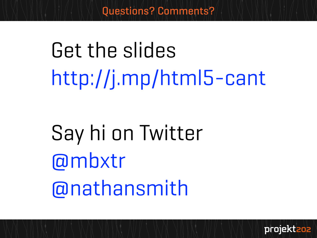 Questions? Comments? Get the slides http://j.mp...