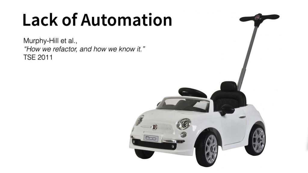 """Lack of Automation Murphy-Hill et al., """"How we ..."""