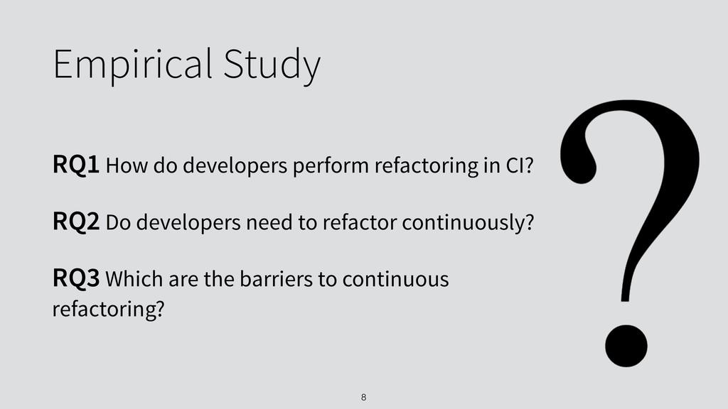 Empirical Study RQ1 How do developers perform r...