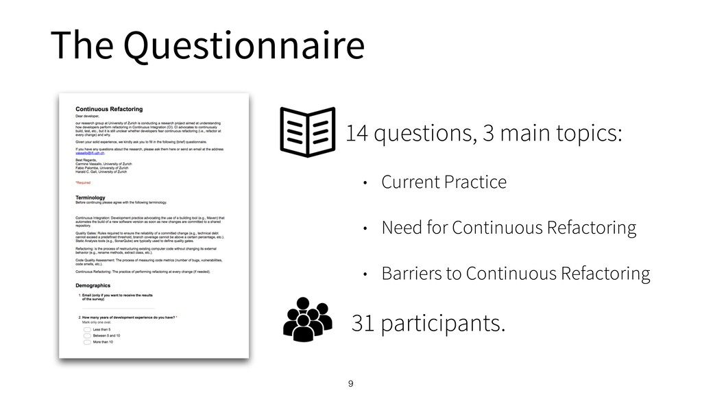 The Questionnaire 9 14 questions, 3 main topics...