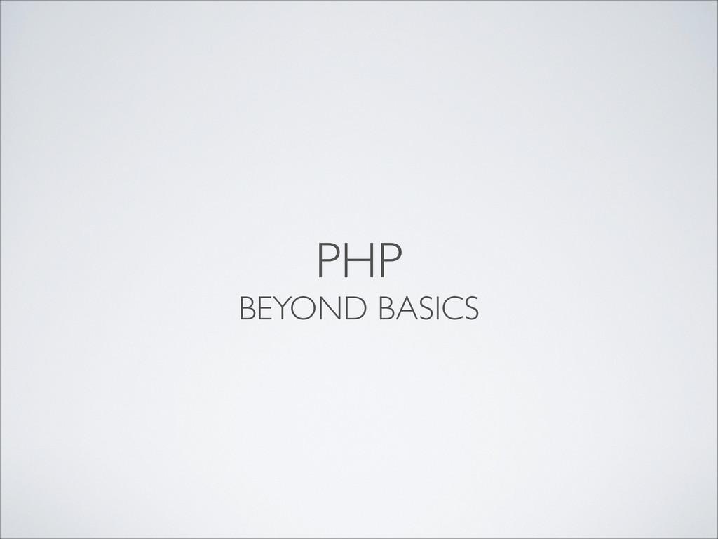 PHP BEYOND BASICS