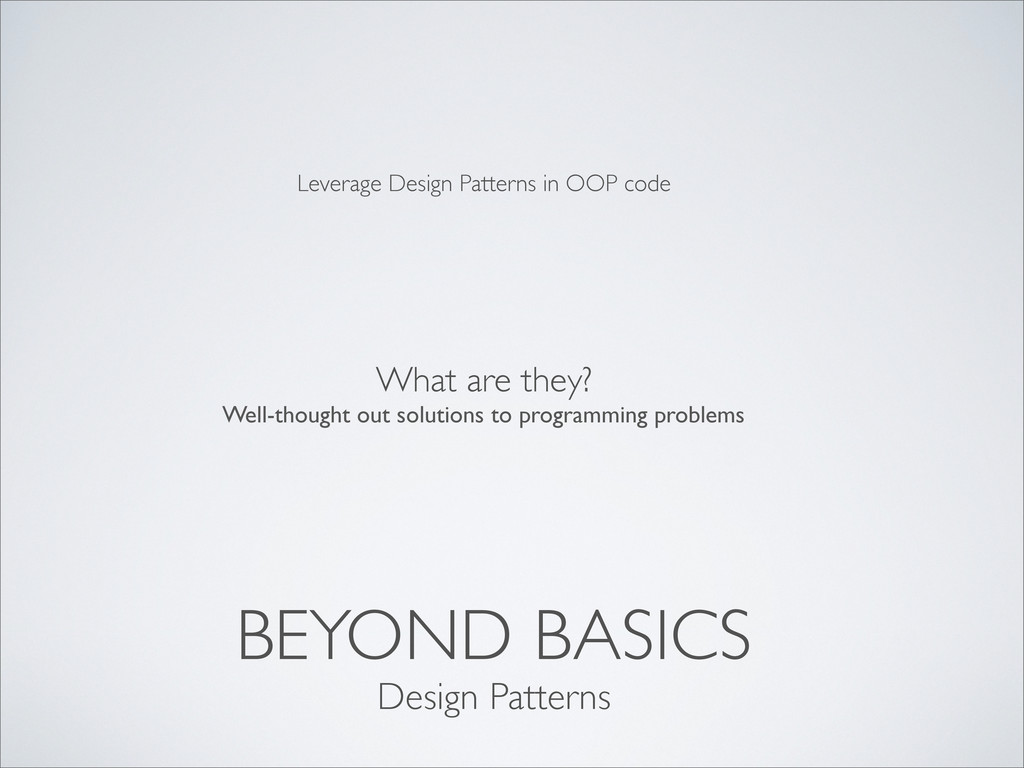 BEYOND BASICS What are they? Well-thought out s...