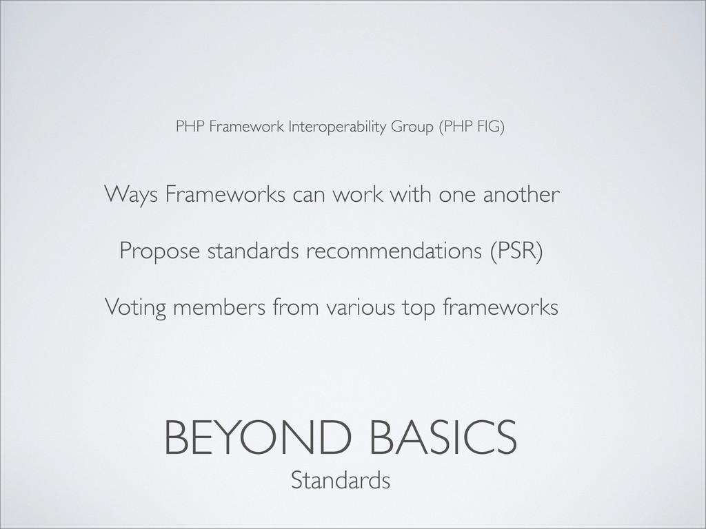 BEYOND BASICS Ways Frameworks can work with one...