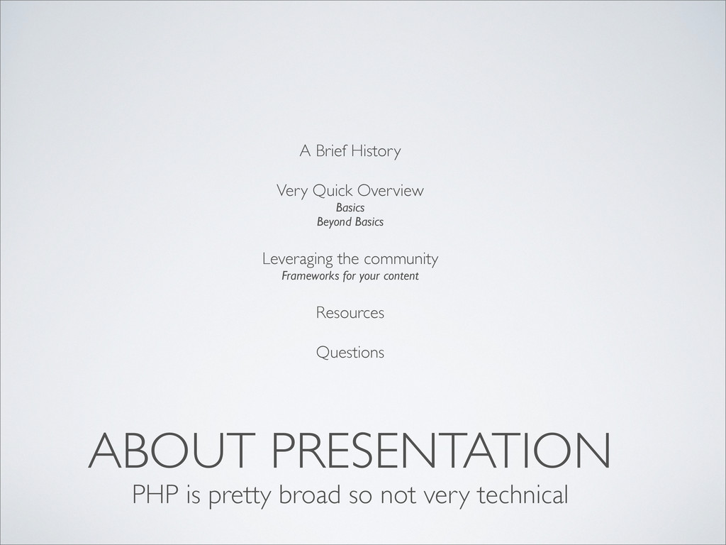 ABOUT PRESENTATION A Brief History Very Quick O...
