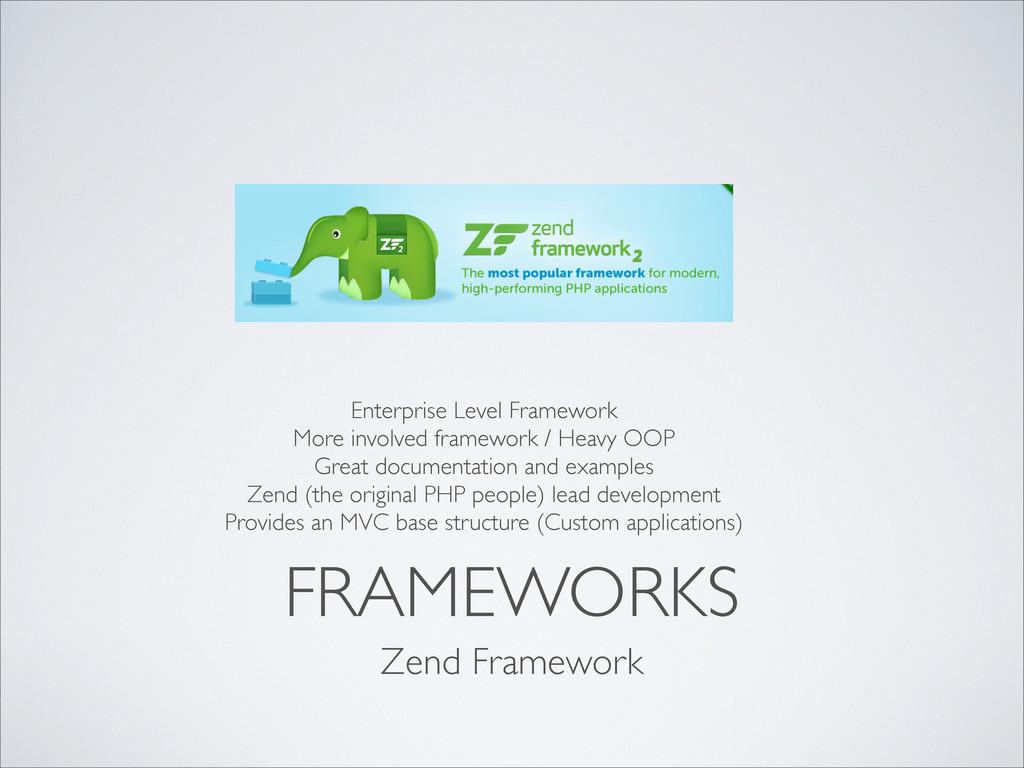 FRAMEWORKS Zend Framework Enterprise Level Fram...