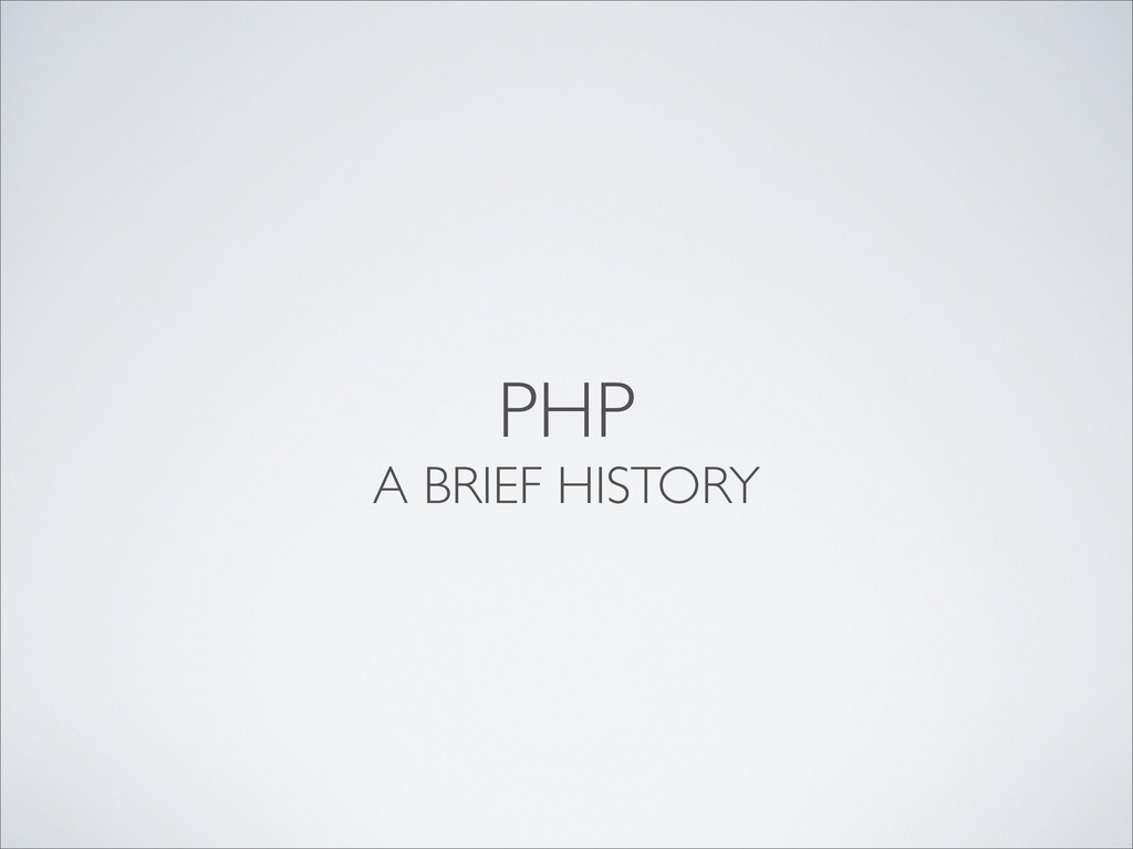 PHP A BRIEF HISTORY