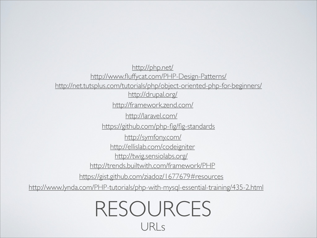 RESOURCES http://www.fluffycat.com/PHP-Design-Pa...