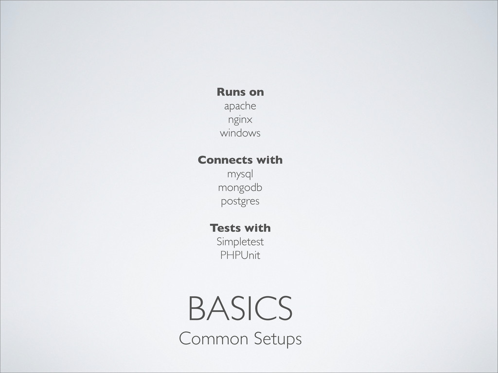 BASICS Runs on apache nginx windows Connects wi...