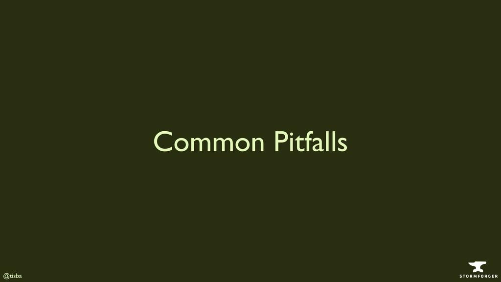 @tisba Common Pitfalls