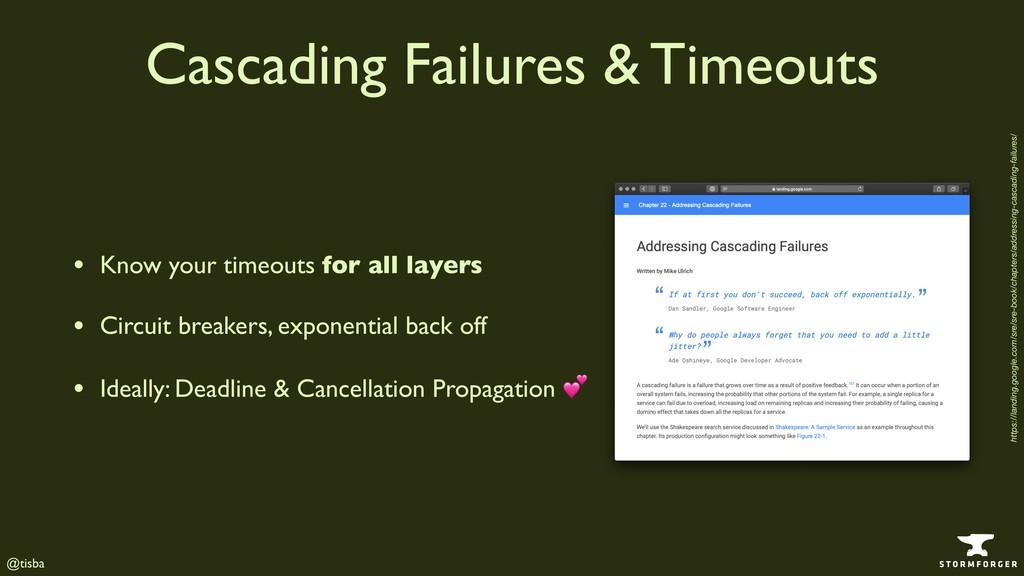 @tisba Cascading Failures & Timeouts • Know you...