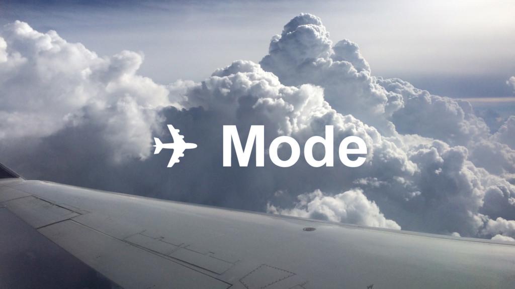 ✈ Mode