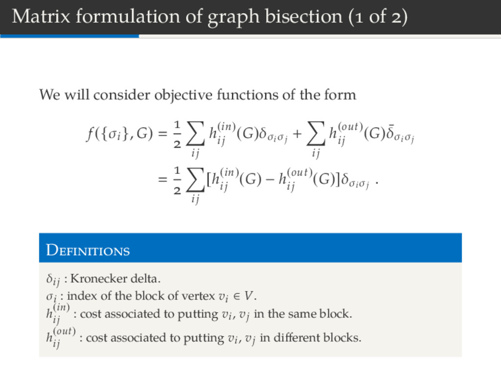 Matrix formulation of graph bisection ( of ) We...