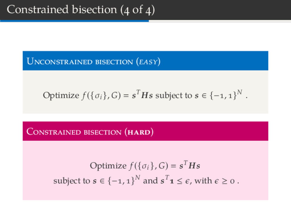 Constrained bisection ( of ) U ( ) Optimize f (...