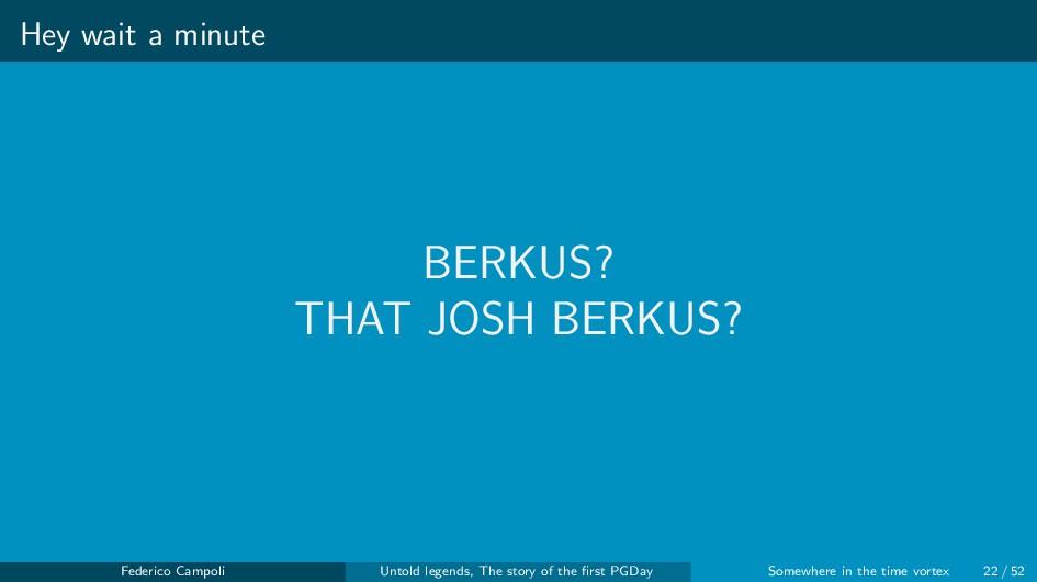 Hey wait a minute BERKUS? THAT JOSH BERKUS? Fed...