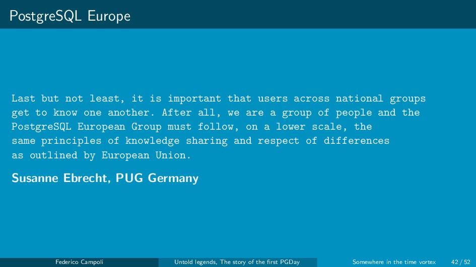 PostgreSQL Europe Last but not least, it is imp...