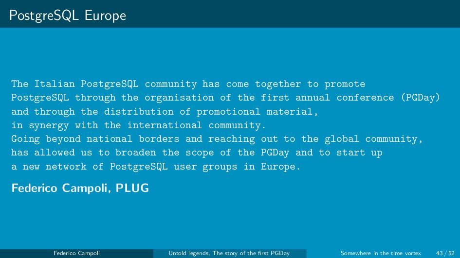 PostgreSQL Europe The Italian PostgreSQL commun...