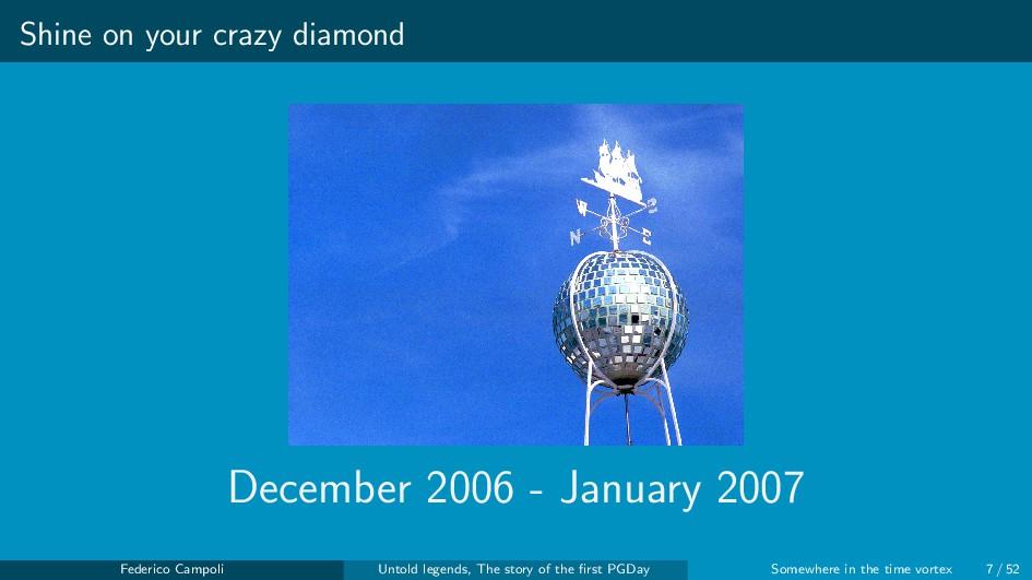Shine on your crazy diamond December 2006 - Jan...