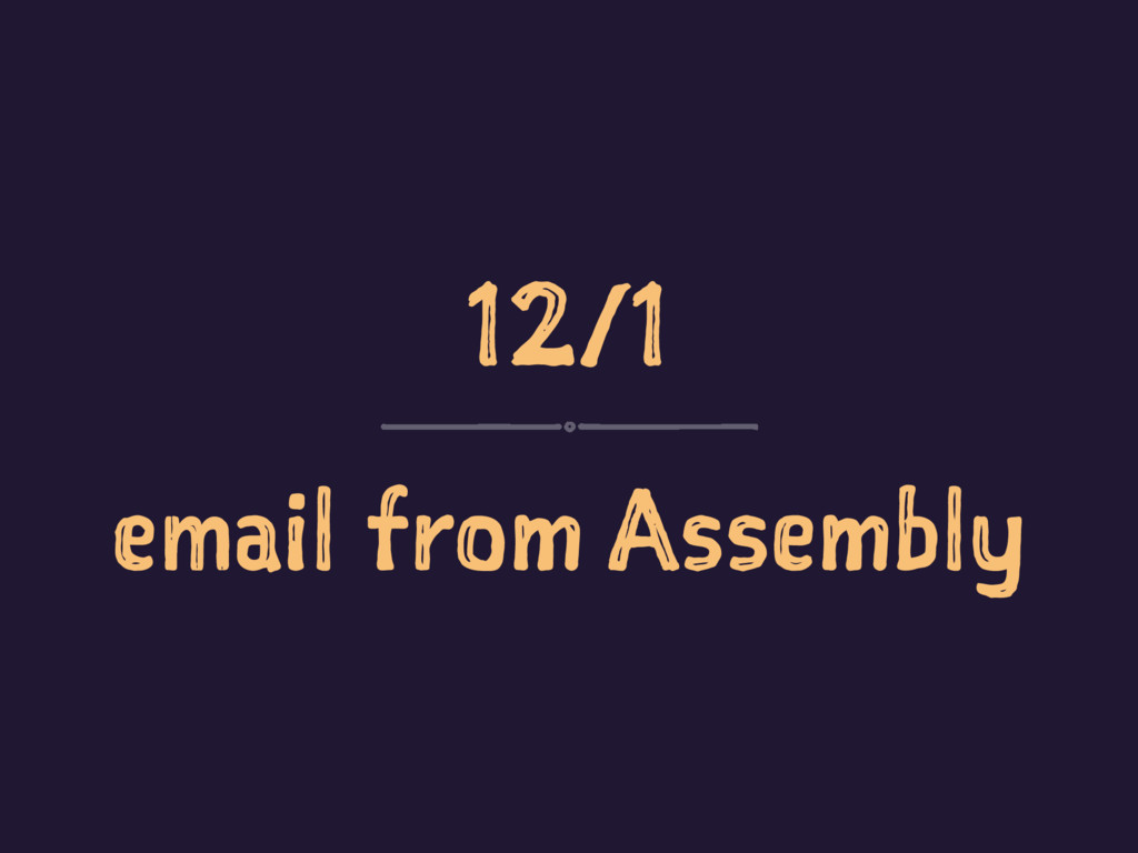12/1 email from Assembly