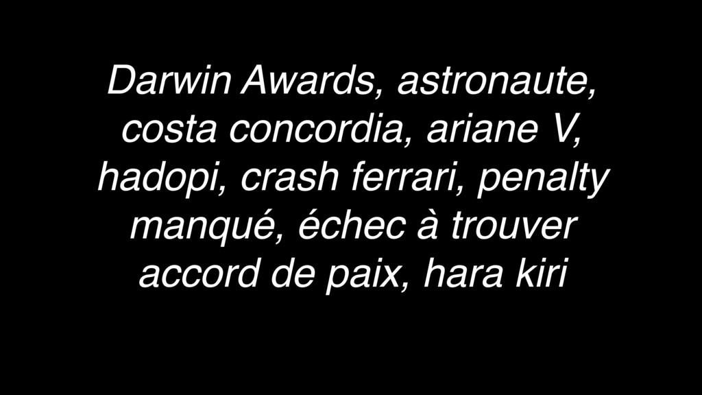 Darwin Awards, astronaute, costa concordia, ari...
