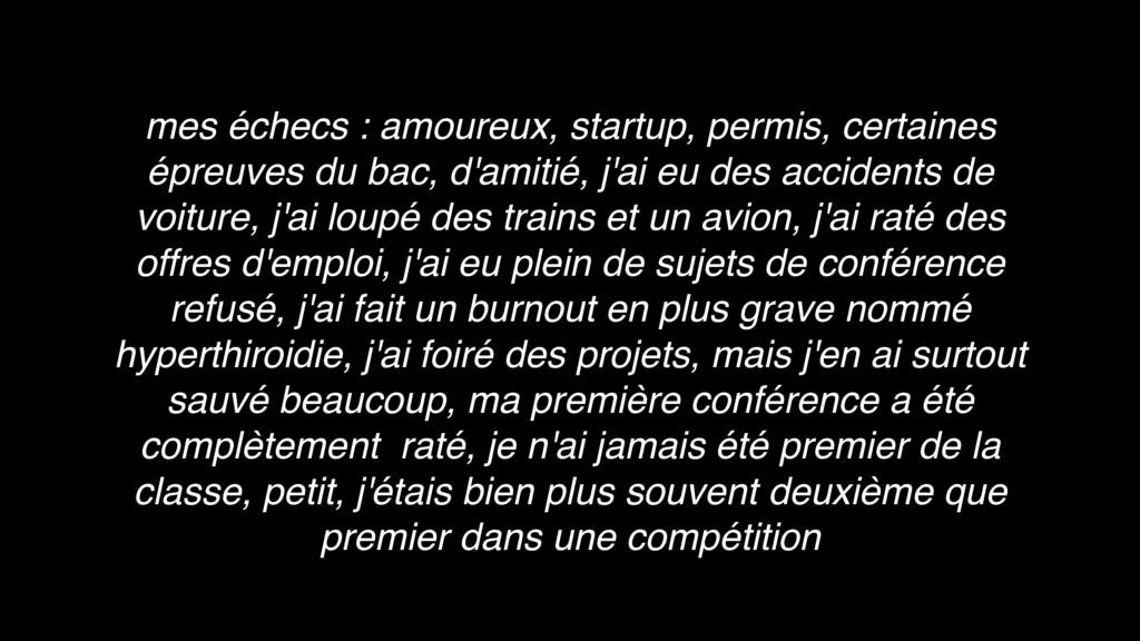 mes échecs : amoureux, startup, permis, certain...