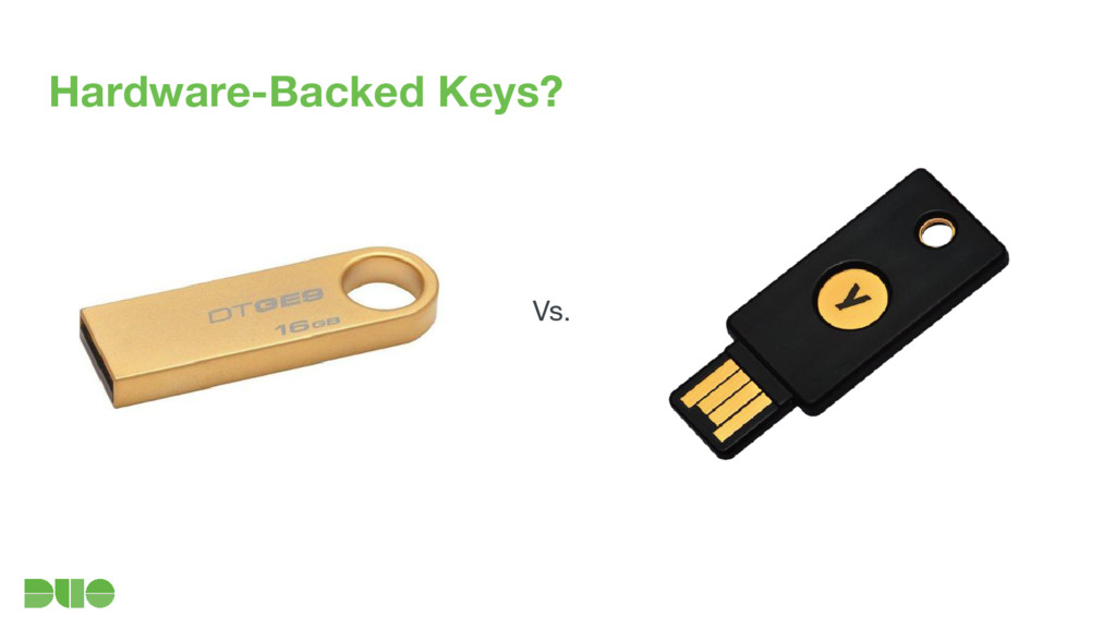 Hardware-Backed Keys? Vs.