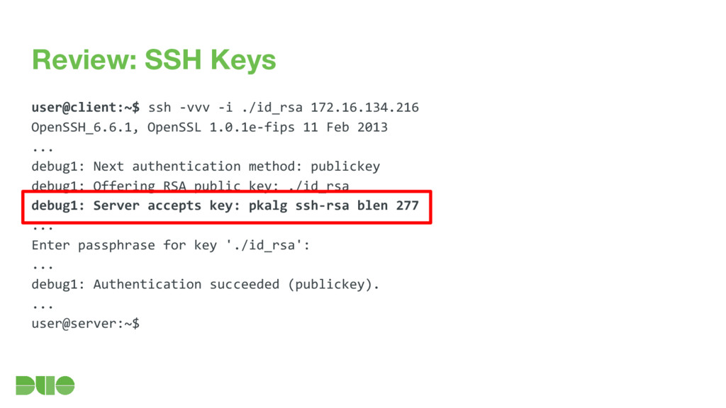 Review: SSH Keys user@client:~$ ssh -vvv -i ./i...