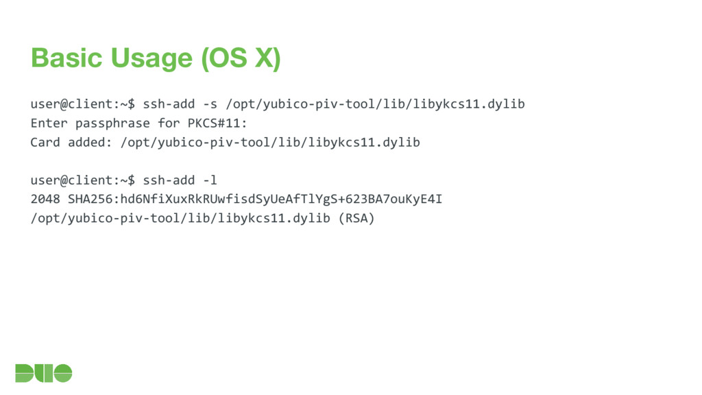 Basic Usage (OS X) user@client:~$ ssh-add -s /o...