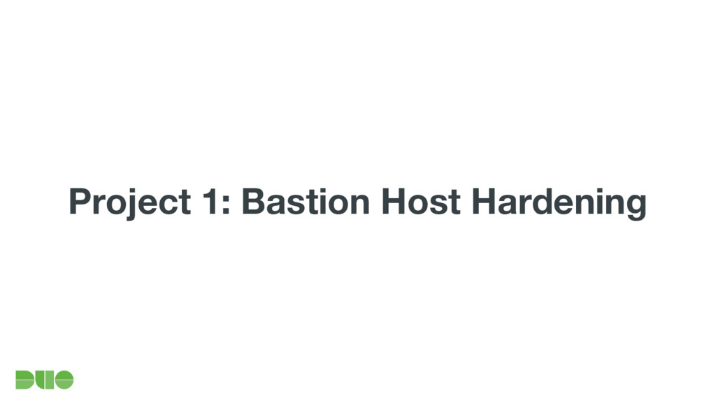 Project 1: Bastion Host Hardening
