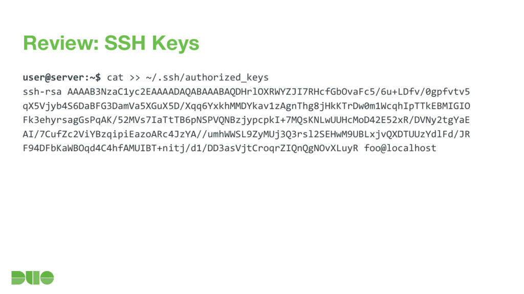 Review: SSH Keys user@server:~$ cat >> ~/.ssh/a...