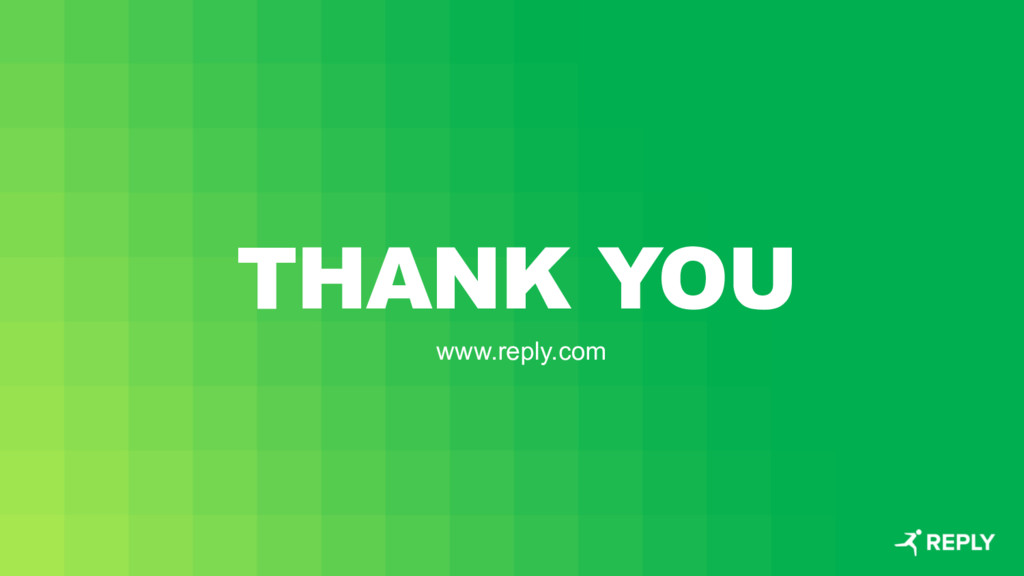 THANK YOU www.reply.com