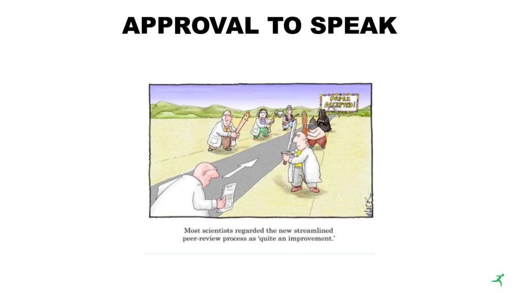 APPROVAL TO SPEAK