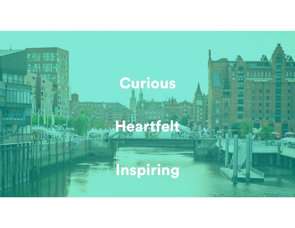 Heartfelt Curious Inspiring