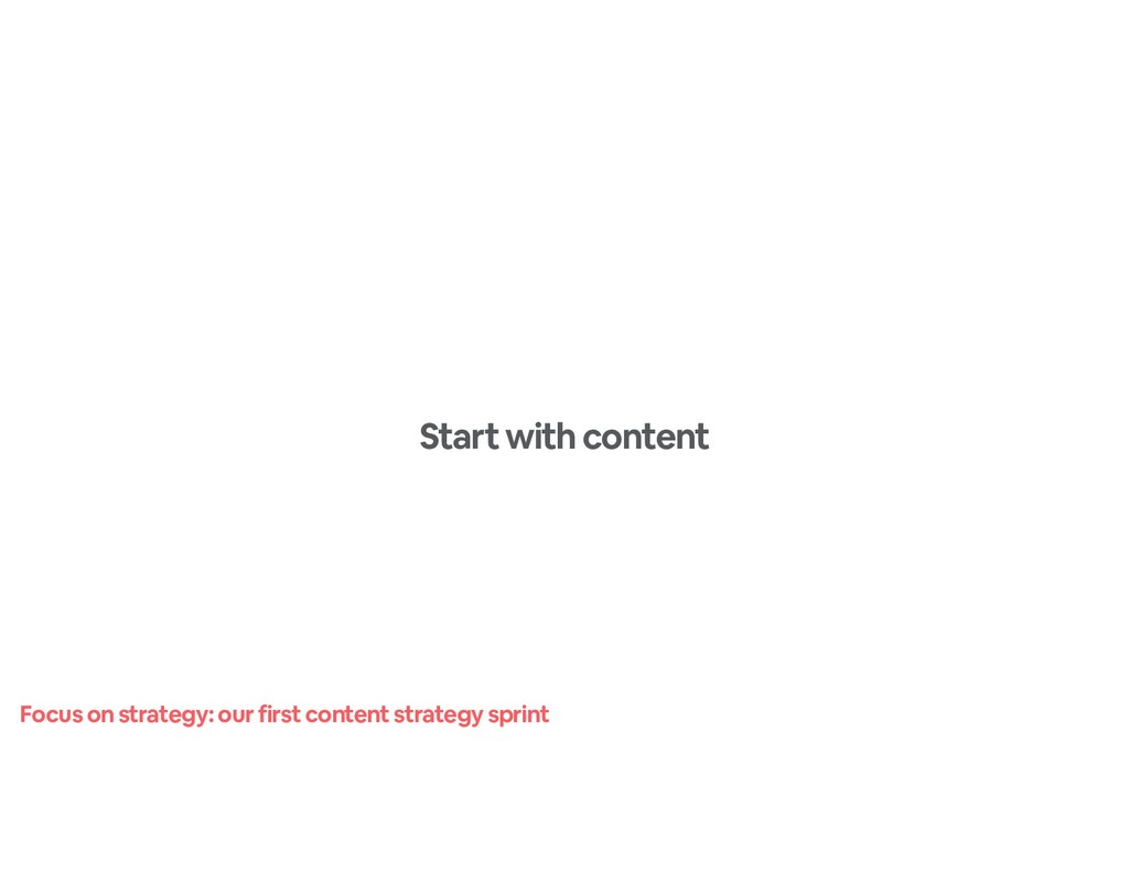 Focus on strategy: our first content strategy s...